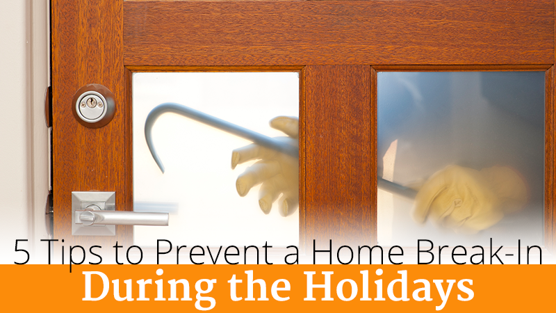 5 Tips to Prevent a Home Break-In During the Holidays