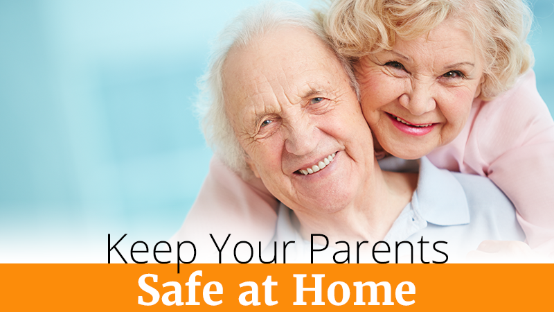 Keep Your Parents Safe at Home