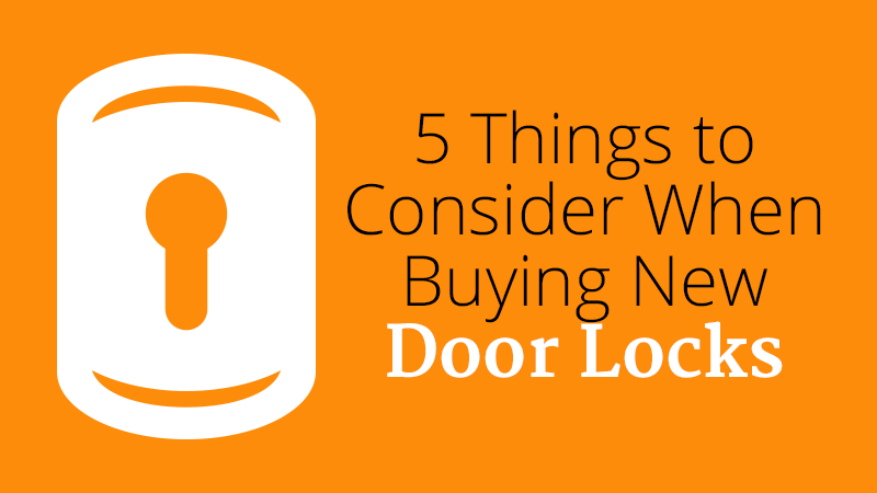 5 Things to Consider When Buying New Door Locks